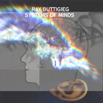 Ray Buttigieg, Composer,System of Minds